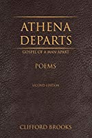 Athena Departs: Gospel of a Man Apart