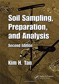 Soil Sampling, Preparation, and Analysis (Books in Soils, Plants, and the Environment)