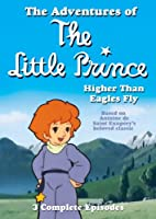 Adventure of the Little Prince: Higher Than Eagles [DVD] [Import]