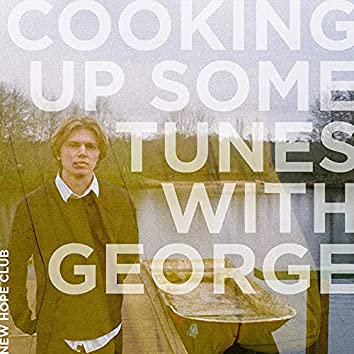 Cooking Up Some Tunes  with George