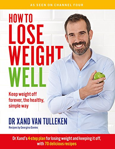 How to Lose Weight Well: Keep Weight off Forever, the Healthy, Simple W