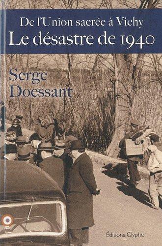 Le désastre de 1940, de l'union sacrée à Vichy