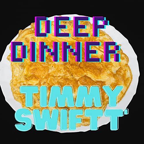Deep Dinner