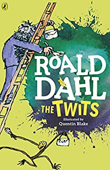 The Twits by [Roald Dahl, Quentin Blake]