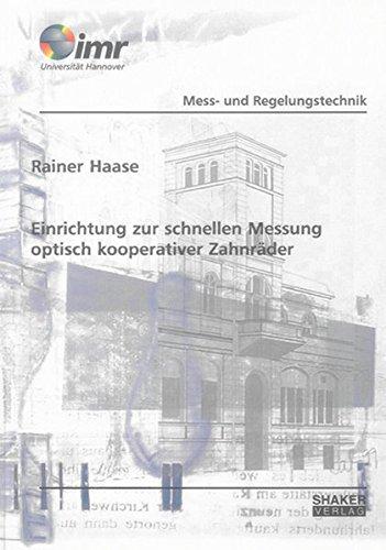 Einrichtung zur schnellen Messung optisch kooperativer Zahnräder (Berichte aus dem Institut für Mess- und Regelungstechnik der Universität Hannover)