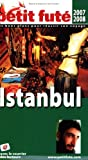 Istanbul , 2007 petit fute (Country Guide)
