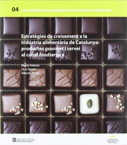 Estratègies de creixement a la indústria alimentària: productes gourmet i servei al canal foodservice (Les diagnosis de l'OPI)