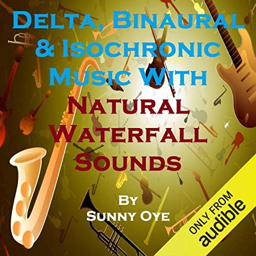 Delta, Binaural and Isochronic Music Mixed with Natural Waterfall Sounds cover art