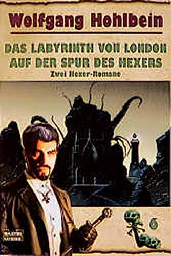 Das Labyrinth von London/Auf der Spur des Hexers: Der Hexer-Zyklus, Bd. 6,2 Hexer-Romane (Allgemeine Reihe. Bastei Lübbe Taschenbücher)
