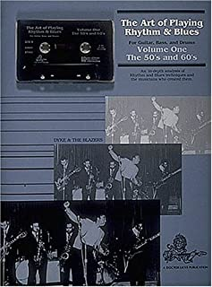The Art Of Playing Rhythm And Blues for Guitar Bass, and Drums, Volume One: The 50's and 60's