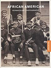 African American Vernacular Photography: Selected From the Daniel Cowin Collection (Archive)