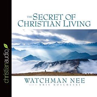 The Secret of Christian Living audiobook cover art