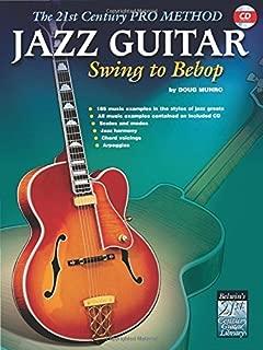 Jazz Guitar: Swing to Bebop (21st Century Pro Method) by Doug Munro (1999-12-30)