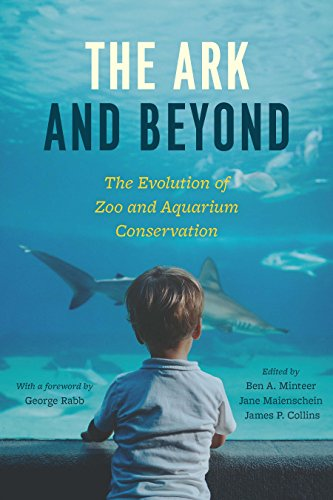 The Ark and Beyond: The Evolution of Zoo and Aquarium Conservation (Convening Science: Discovery at the Marine Biological Laboratory) (English Edition)