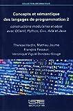 Concepts et sémantique des langages de programmation: Tome 2, Constructions modulaires et objet avec OCaml, Python, C++, Ada et Java