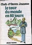Le Tour du monde en 80 jours, chefs d'oeuvre jeunesse - 01/01/1983