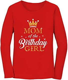 Mom of The Birthday Girl Outfit Mommy Women Long Sleeve T-Shirt