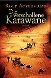 Rolf Ackermann: Die verschollene Karawane