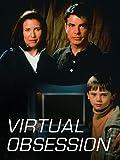 Virtual Obsession