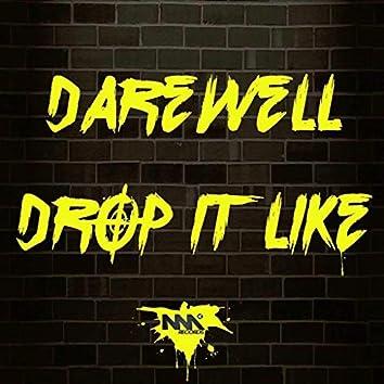 Drop It Like