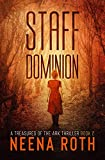 Staff Dominion: A Relic Hunter Thriller (Treasures of the Ark Book 2) (English Edition)
