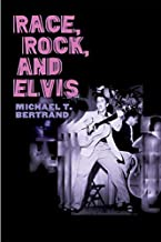 Race, Rock, and Elvis (Music in American Life)