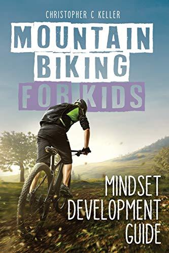 Mountain Biking for Kids: Mindset Development Guide