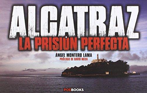 Alcatraz La Prisión Perfecta