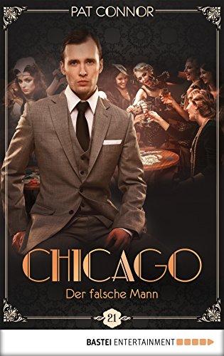 Chicago - Der falsche Mann (Die Krimi-Serie in den Zwanzigern 21)