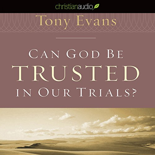 Can God Be Trusted in our Trials audiobook cover art
