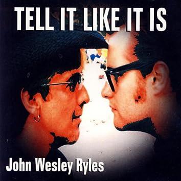 Tell It Like It Is