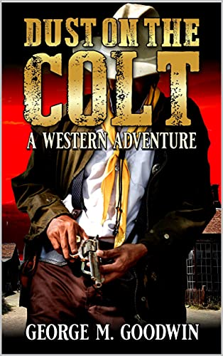 Dust On The Colt: A Western Adventure (English Edition)