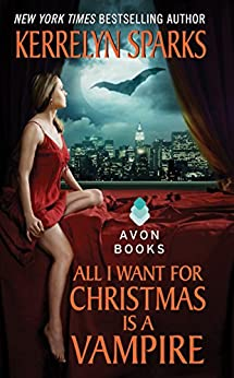 All I Want for Christmas Is a Vampire (Love at Stake, Book 5) by [Kerrelyn Sparks]