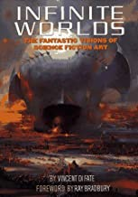 Infinite Worlds : The Fantastic Visions of Science Fiction Art by Vincent Di Fate (1997-10-01)