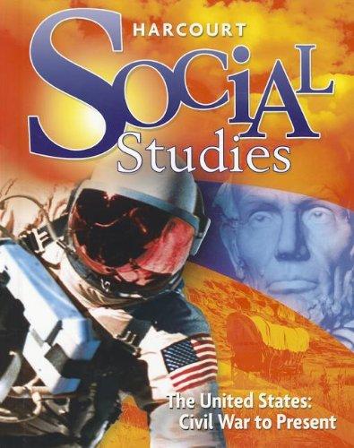 Harcourt Social Studies: Student Edition Grade 6 US: Civil War to Present 2010