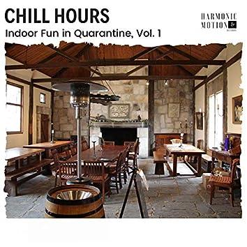 Chill Hours - Indoor Fun In Quarantine, Vol. 1