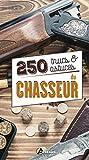 250 trucs & astuces du chasseur