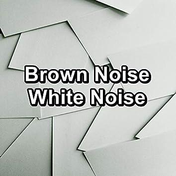 Brown Noise White Noise