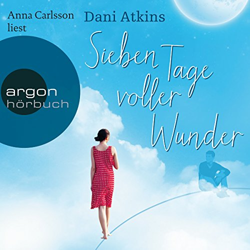 Sieben Tage voller Wunder                   By:                                                                                                                                 Dani Atkins                               Narrated by:                                                                                                                                 Anna Carlsson                      Length: 6 hrs and 15 mins     Not rated yet     Overall 0.0