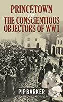 Princetown and the Conscientious Objectors of WW1