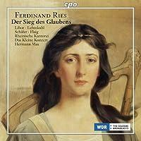 Ries: Der Sieg Des Glaubens [Hermann Max, Christiane Libor, Wiebke Lehmkuhl] [CPO: 777738-2] by Christiane Libor