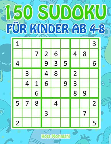 150 Sudoku für Kinder ab 4 - 8: Sudoku Mit Süßes Monsterbuch Kinder (Sudoku Puzzle Bücher für Kinder, Band 1)