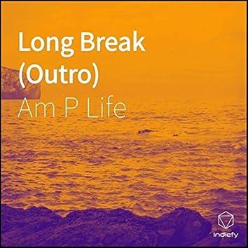 Long Break (Outro)