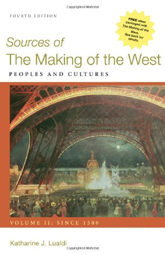 Sources of the Making of the West, Volume II: Since 1500: Peoples and Cultures: 2