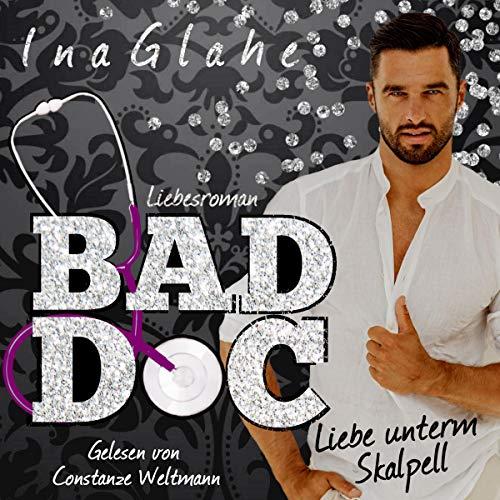 Bad Doc ~ Liebe unterm Skalpell Titelbild