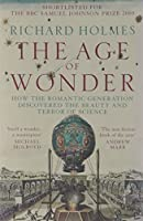 The Age of Wonder: How the Romantic Generation Discovered the Beauty and Terror of Science by Richard Holmes(2009-09-03)