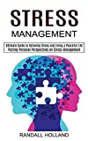 Stress Management: Ultimate Guide to Relieving Stress and Living a Peaceful Life (Putting Personal Perspectives on Stress Management)