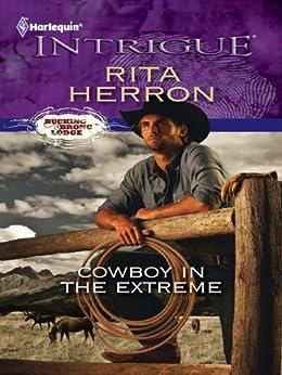 Cowboy in the Extreme (Bucking Bronc Lodge Book 2) by [Rita Herron]