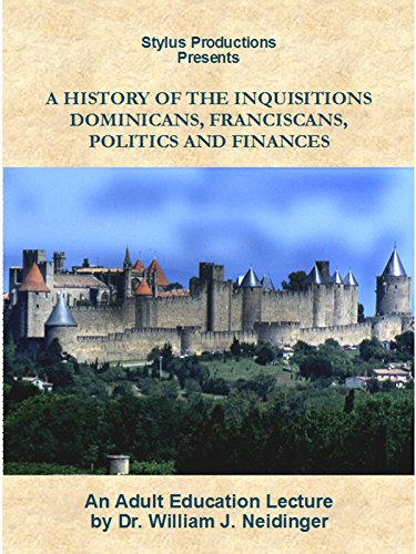 A History of the Inquisitions: Dominicans, Franciscans, Politics and Finances