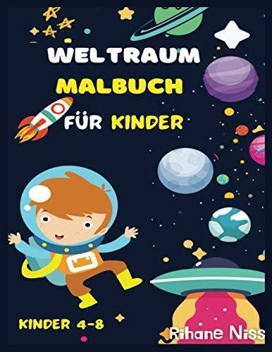 Weltraum Malbuch für Kinder: Malbuch für Kinder im Alter von 4 bis 8 Jahren, Malbuch für Weltraum und Aktivitäten mit Astronauten, Rakete,Kosmos, ... Punkt zu Punkt, Malspiele für Kinder,